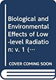 International Atomic Energy Agency: Biological and Environmental Effects of Low-Level Radiation: Proceedings of a Symposium ..