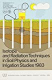 [???]: Isotope and Radiation Techniques in Soil Physics and Irrigation Studies 1983