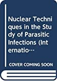 [???]: Nuclear Techniques in the Study of Parasitic Infections