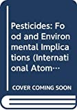 International Symposium on Changing Perspectives in Agrochemicals: Iso: Pesticides: Food and Environmental Implications