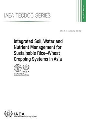 integrated-soil-water-and-nutrient-management-for-sustainable-ricewheat-cropping-systems-in-asia-iaea-tecdoc-series-no-1802