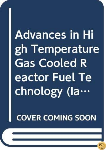 Advances in High Temperature Gas Cooled Reactor Fuel Technology (Iaea Tecdoc)