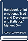 United Nations Conference on Trade and Development: Handbook of International Trade and Development Statistics/Manuel De Statistiques Du Commerce International Et Du Development, 1989/Sales No. E/F.90. ... De Statistiques De La Cnuced)