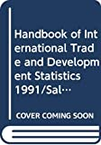 United Nations: Conference on Trade and Development: Handbook of International Trade and Development Statistics 1991/Sales No E/F.92.Ii.D.6 (Unctad Handbook of Statistics/Manuel De Statistiques De La Cnuced)