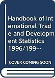 United Nations: Conference on Trade and Development: Handbook of International Trade and Development Statistics 1996/1997 Manuel De Statistiques Du Commerce International Et Du Developpement 1996/1997 ... De Statistiques De La Cnuced)