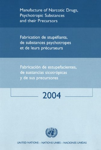 manufacture-of-narcotic-drugs-psychotropic-substances-and-their-precursors-2004-multilingual-edition