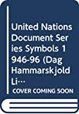 Hammarskjold, Dag: United Nations Document Series Symbols
