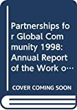 Annan, Kofi A.: Partnerships for Global Community 1998: Annual Report of the Work of the Organization