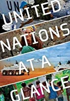 United Nations at a Glance by United Nations