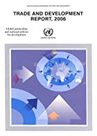 Trade and development report, 2006 by United…