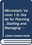United Nations Development Programme: Microstart: Version 1.0: Guide for Planning, Starting and Managing a Microfinance Programme