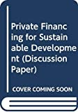 United Nations Development Programme: Private Financing for Sustainable Development (Discussion Paper)