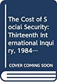 [???]: The Cost of Social Security: Thirteenth International Inquiry, 1984-1986