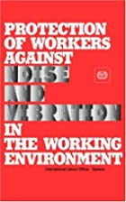 Protection of Workers Against Noise and…