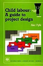 Child Labour: A Guide to Project Design (ILO…