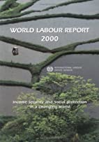 World Labour Report 2000 : Income Security…