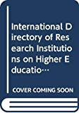 International Directory of Research Institutions on Higher Education
