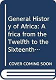 Niane, D. T.: General History of Africa: Africa from the Twelfth to the Sixteenth Century