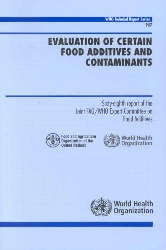 evaluation-of-certain-food-additives-and-contaminants-sixty-eight-report-of-the-joint-fao-who-expert-committee-on-food-additives-who-technical-report-series