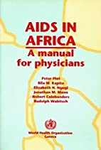 AIDS in Africa : a manual for physicians by…