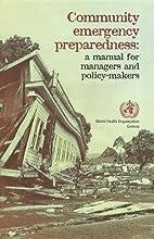 Community emergency preparedness : a manual…