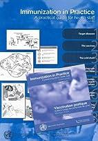 Immunization in Practice:A Practical Guide…