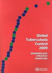Global Tuberculosis Control 2009:…