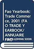 [???]: Fao Yearbook: Trade Commerce, 2001