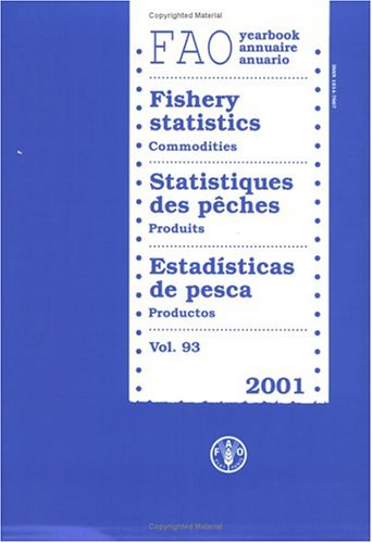yearbook-of-fishery-statistics-2001-commodities-yearbook-of-fishery-statistics-annuaire-statistique-des-peches-anuario-estadistico-de-pesca-multilingual-edition