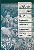 [???]: FAO Production Yearbook, 2002: Production / Production / Production