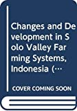 Prabowo, Dibyo: Changes and Development in Solo Valley Farming Systems, Indonesia (Farm Systems Management Series)