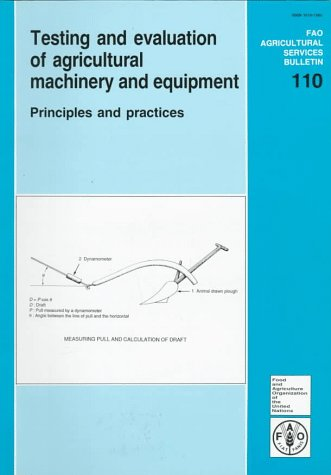 testing-and-evaluation-of-agricultural-machinery-and-equipment-principles-and-practices-fao-agricultural-services-bulletin