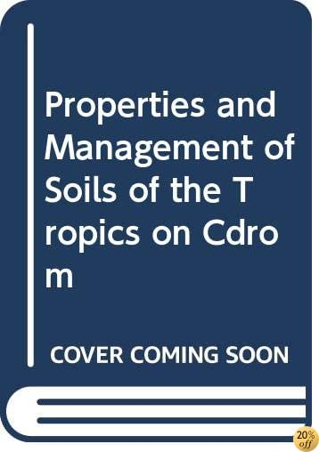 properties and management of soils of the tropics