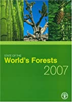 State of the World's Forests 2007, The by…