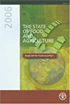 State of Food and Agriculture 2006: Food Aid…