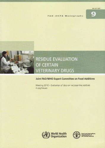 residue-evaluation-of-certain-veterinary-drugs-meeting-2010-evaluation-of-data-on-ractopamine-residues-in-pig-tissues-fao-jecfa-monographs