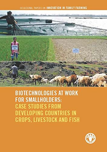 biotechnologies-at-work-for-smallholders-case-studies-from-developing-countries-in-crops-livestock-and-fish-occasional-papers-on-innovation-in-family-farming
