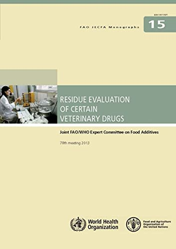 residue-evaluation-of-certain-veterinary-drugs-joint-fao-who-expert-committee-on-food-additives-fao-jecfa-monographs-15