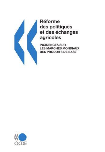 rforme-des-politiques-et-des-changes-agricoles-incidences-sur-les-marchs-mondiaux-des-produits-de-base-french-edition