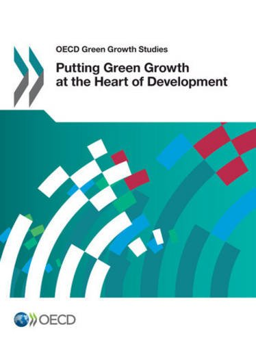oecd-green-growth-studies-putting-green-growth-at-the-heart-of-development