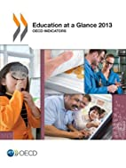 Education at a Glance 2013 by OECD…