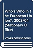 [???]: Who&#39;s Who in the European Union?: 2003/04