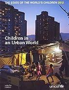 Children in an urban world by UNICEF
