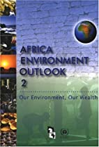 Africa Environment Outlook: Our Environment,…