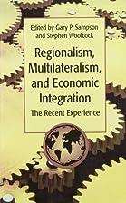 Regionalism, multilateralism, and economic…