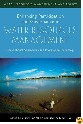Enhancing Participation and Governance in Water Resources Management: Conventional Approaches and Information Technology