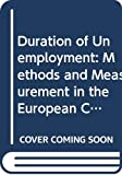 Kenneth Walsh: Duration of Unemployment: Methods and Measurement in the European Community