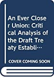 Jacque, Jean-Paul: An Ever Closer Union: A Critical Analysis of the Draft Treaty Establishing the European Union