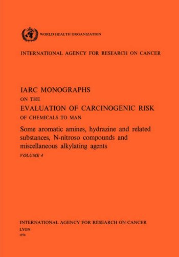 evaluation-of-carcinogenic-risks-some-aromatic-amines-hydrazine-and-related-substances-n-nitroso-compounds-and-miscellaneous-alkylating-agents-of-the-carcinogenic-risks-to-humans