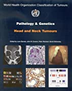 Pathology and Genetics of Head and Neck…